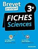 Brevet Pratique Fiches Sciences 3e: Physique-Chimie, SVT, Techno (2021)