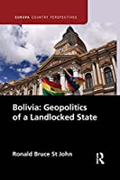 Bolivia: Geopolitics of a Landlocked State (Europa Country Perspectives)