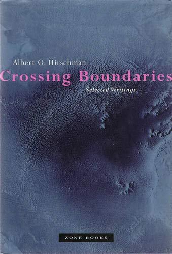 Crossing Boundaries: Selected Writings (Zone Books)