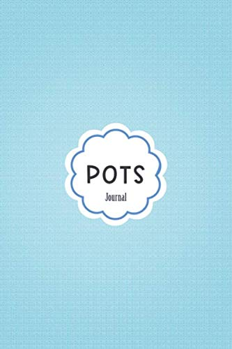 POTS journal: Journal workbook for Postural Orthostatic Tachycardia Syndrome Management with Symptom Tracker, Pain Scale, Medications Log and all Health Activities.