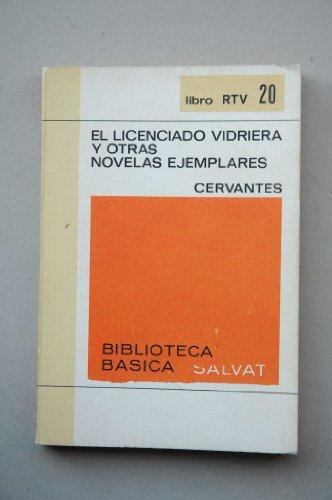 Cervantes Saavedra, Miguel De - El Licenciado Vidriera ; Y Otras Novelas...