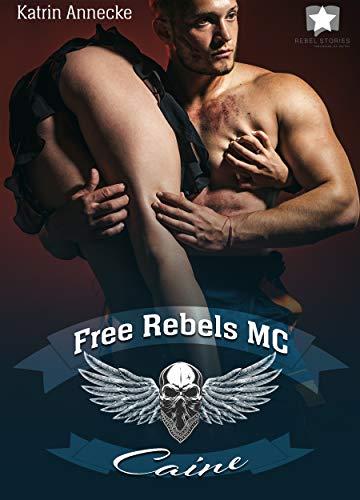 Free Rebels MC: Caine (FRMC 1)