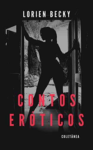 Contos Eróticos: Coletânea (Coletânea de Contos Eróticos Livro 1) (Portuguese Edition)