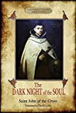 The Dark Night of the Soul: Translated by David Lewis; with Corrections and Introductory Essay by Benedict Zimmerman, O.C.D. (Aziloth Books, 2nd. ed.)