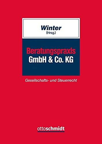 Beratungspraxis GmbH & Co. KG: Gesellschafts- und Steuerrecht