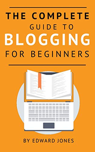 The Complete Guide To Blogging For Beginners: How to Become a Top Influencer Blogger Get On The Best Online Home Business (English Edition)