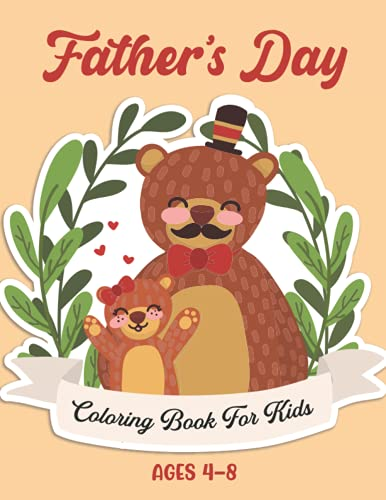 Father's Day Coloring Book For Kids Ages 4-8: Fun and Easy Father's Day...