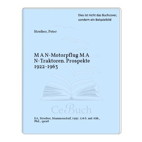 M A N-Motorpflug M A N-Traktoren. Prospekte 1922-1963