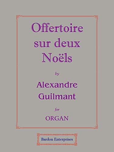 "Offertoire No 1 sur deux Noëls (""Nöel"" & ""Adeste fideles"") (Op. 19/2) para órgano"