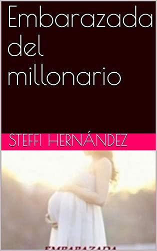 Embarazada del millonario de Steffi Hernández