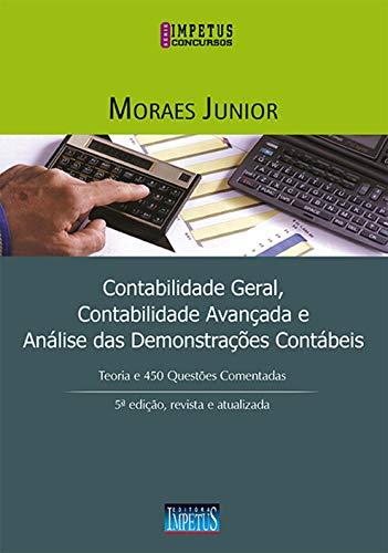 Contabilidade Geral, Contabilidade Avançada e Análise das Demonstrações Contábeis: Teoria e 450 Questões Comentadas
