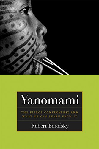 Yanomami: The Fierce Controversy and What We Can Learn from It (California Series in Public Anthropology)