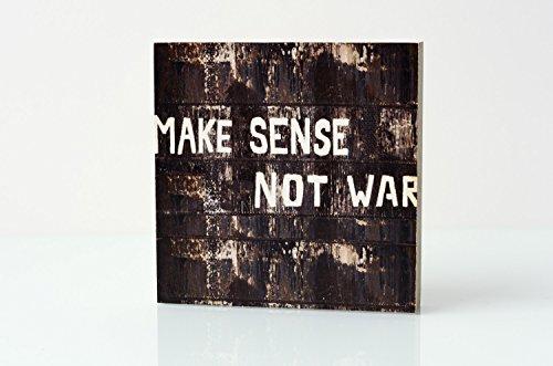 Make sense not war Graffiti Typo Spruch Foto auf Holz, im Quadrat, 10 x 10 cm