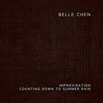 Improvisation: Counting Down to Summer Rain