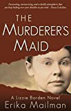 Image of The Murderer's Maid: A Lizzie Borden Novel