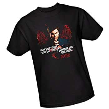 Am I A Good Person Doing Bad Things Or...?  -- Dexter Adult T-Shirt XXX-Large