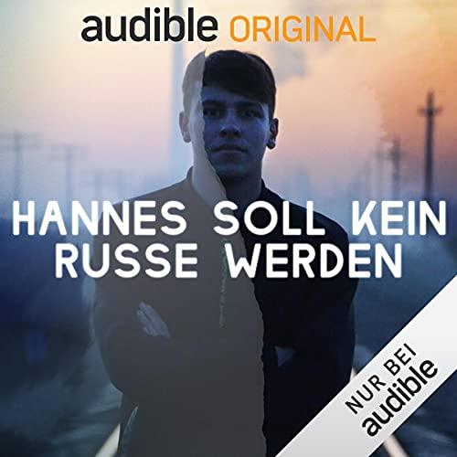 Hannes soll kein Russe werden (Original Podcast)