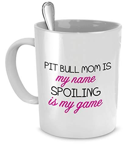 N\A Pitbull-Becher - Pitbull-Mutter ist Mein Name, Verwöhnen ist Mein Spiel - Pitbull-Geschenke - Pitbull-Tasse - Pitbull-Kaffeetasse