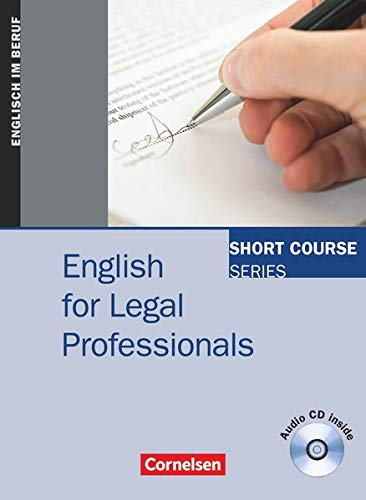 Short Course Series - Englisch im Beruf - English for Special Purposes - B1/B2: English for Legal Professionals - Kursbuch mit CD