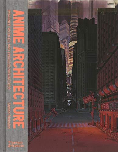 Anime Architecture: Imagined Worlds…