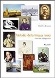 Melodia della lingua russa. Corso base di lingua russa. Ediz. italiana e russa