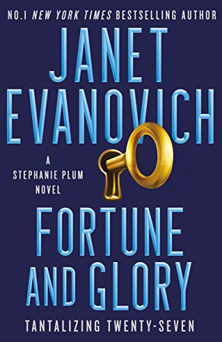 Fortune and Glory: The new action-packed thriller from New York Times bestseller Janet Evanovich (Stephanie Plum 27) by [Janet Evanovich]