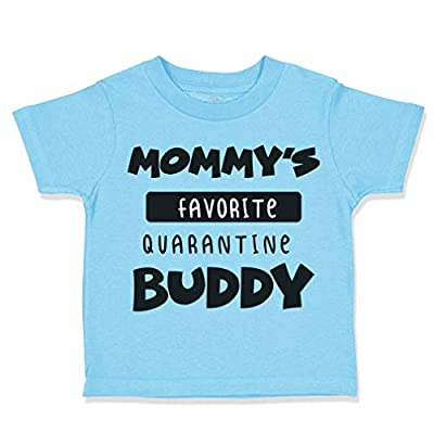 Cute Rascals Toddler T-Shirt Mommy's Favorite Quarantine Buddy Social Distancing Cotton
