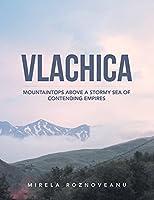 Vlachica: Mountaintops Above a Stormy Sea of Contending Empires