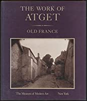 The Work of Atget Old France