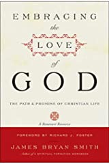 Embracing the Love of God: The Path and Promise of Christian Life Kindle Edition