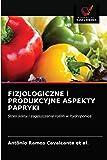 Fizjologiczne I Produkcyjne Aspekty Papryki
