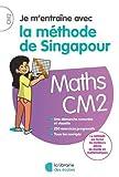 Je m'entraîne avec la méthode de Singapour CM2 - Soutien scolaire