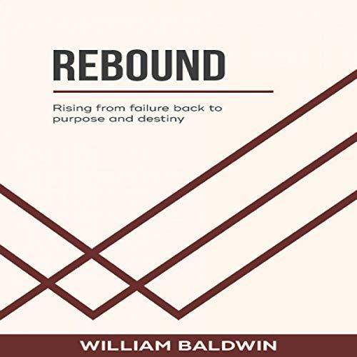 Rebound     Rising from Failure Back to Purpose and Destiny              De :                                                                                                                                 William Baldwin                               Lu par :                                                                                                                                 Ramon de Ocampo                      Durée : 7 h et 39 min     Pas de notations     Global 0,0