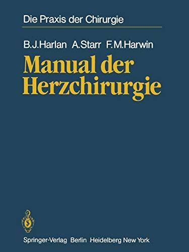 Manual der Herzchirurgie: Aus dem Amerikanishcen übersetzt von Walter Seybold-Epting (Die Praxis der Chirurgie)
