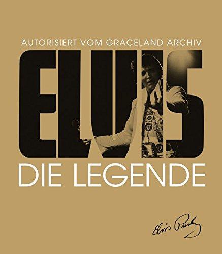 Elvis - Die Legende: Autorisiert vom Graceland Archiv