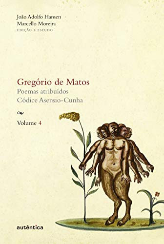 Gregório de Matos - Vol. 4: Poemas atribuídos. Códice Asensio-Cunha: Volume 4