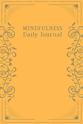 Mindfulness Daily Journal: Morning & Evening Daily Prompts and Practices for Living in Peace