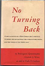 No turning back : a true account of a Hopi Indian girl's struggle to bridge the gap between the world of her people and th...