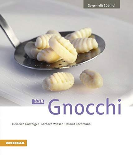 33 x Gnocchi (So genießt Südtirol / Ausgezeichnet mit dem Sonderpreis der GAD (Gastronomische Akademie Deutschlands e.V.))