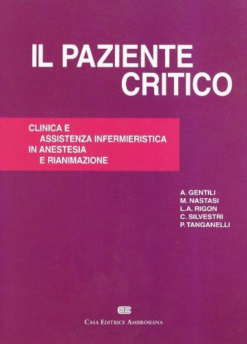 Il paziente critico. Clinica e assistenza infermieristica in anestesia e rianimazione