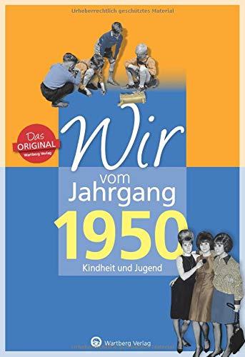 Wir vom Jahrgang 1950 - Kindheit und Jugend (Jahrgangsbände): 70. Geburtstag