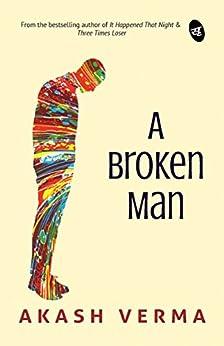 A Broken Man by [Akash Verma]
