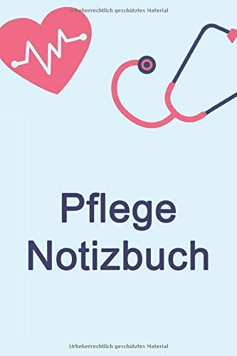 Pflege Notizbuch: Pflege Jornal / Tagebuch in Taschenbuchgröße   100 Seiten liniert   Geschenk für Schwestern, Pfleger und Ärzte