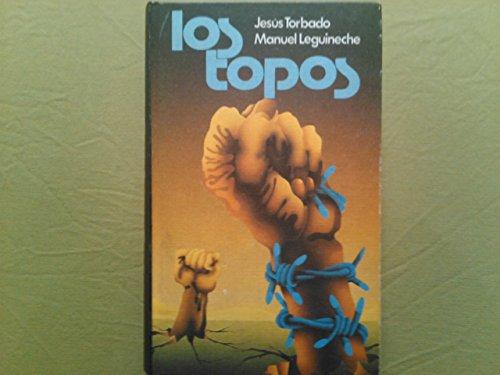 LOS TOPOS [Tapa blanda] by TORBADO, Jesús y LEGUINECHE, Manuel
