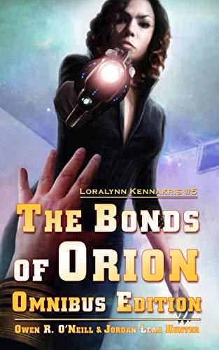 The Bonds of Orion Omnibus Edition (Loralynn Kennakris Book 5) (English Edition)