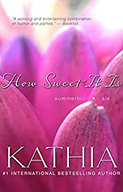 How Sweet It Is (A Summerhill Novel Book 6)