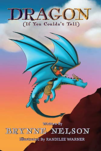 Dragon (If You Couldn't Tell) (Dragon. Book 1) (English Edition)