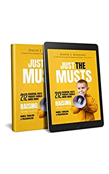 Just the Musts: 212 essential facts parents should know about raising chatty & curious babies, toddlers & preschoolers by [David J. Kinnane]