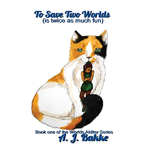 To Save Two Worlds: Is Twice as Much Fun     Worlds Akilter, Book 1              By:                                                                                                                                 A. J. Bakke                               Narrated by:                                                                                                                                 Mary Ann Weathers                      Length: 8 hrs and 42 mins     Not rated yet     Overall 0.0