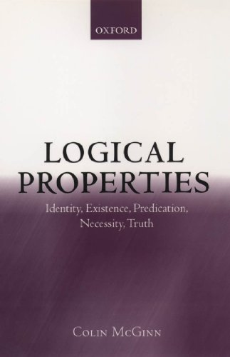 Logical Properties: Identity, Existence, Predication, Necessity, Truth